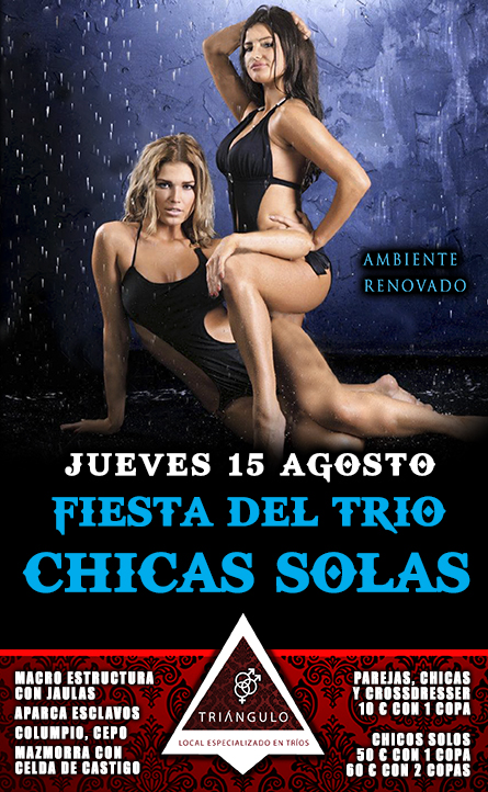 Fiesta del TRÍO – CHICAS SOLAS <br> (Jueves, 15 Agosto 19) <br> PARKING GRATUITO