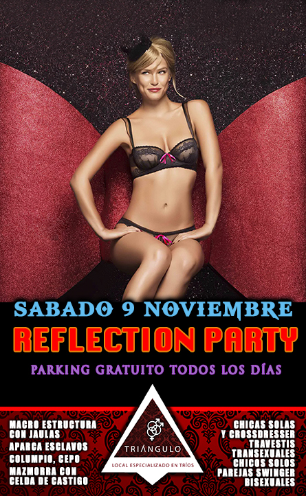 REFLECTION PARTY <br> (SÁBADO 9 NOVIEMBRE 2019) <br> PARKING GRATUITO